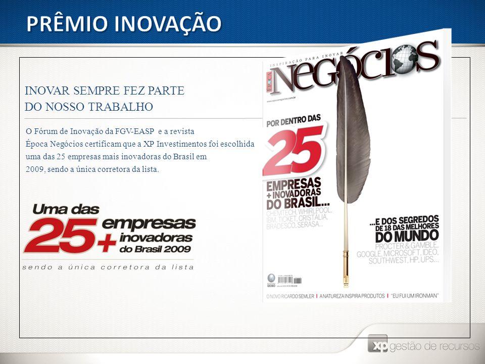 PRÊMIO INOVAÇÃO INOVAR SEMPRE FEZ PARTE DO NOSSO TRABALHO