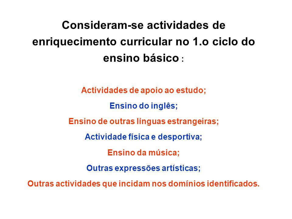 Consideram-se actividades de enriquecimento curricular no 1