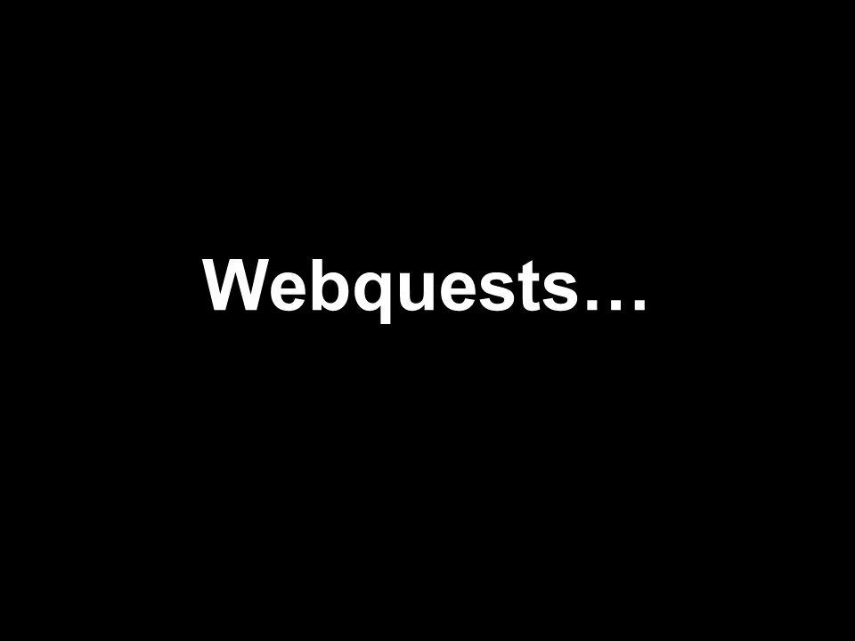 Webquests…