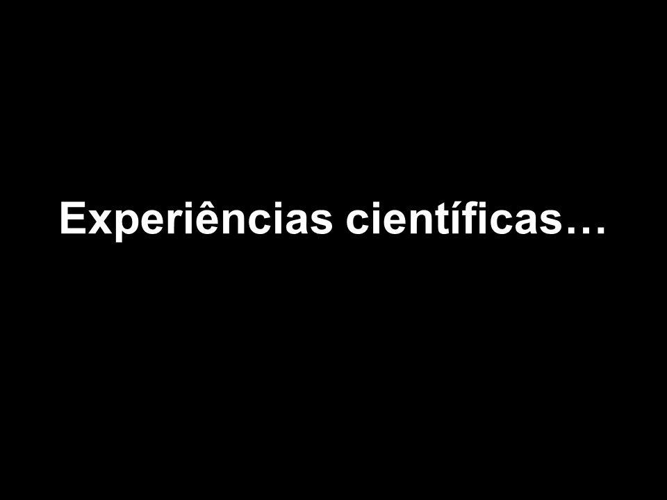 Experiências científicas…