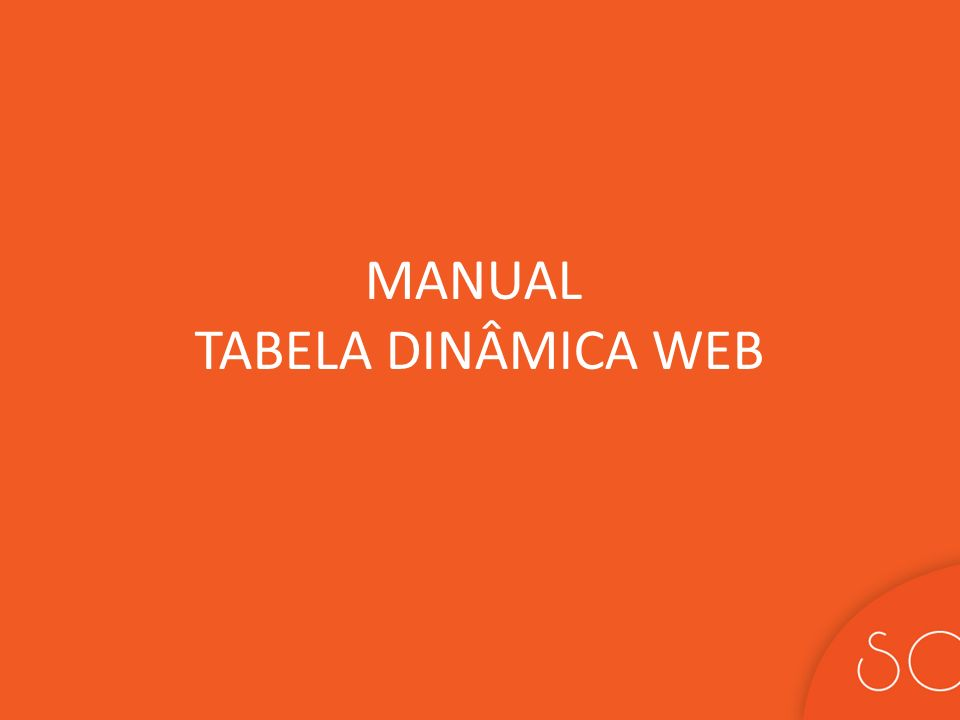 MANUAL TABELA DINÂMICA WEB