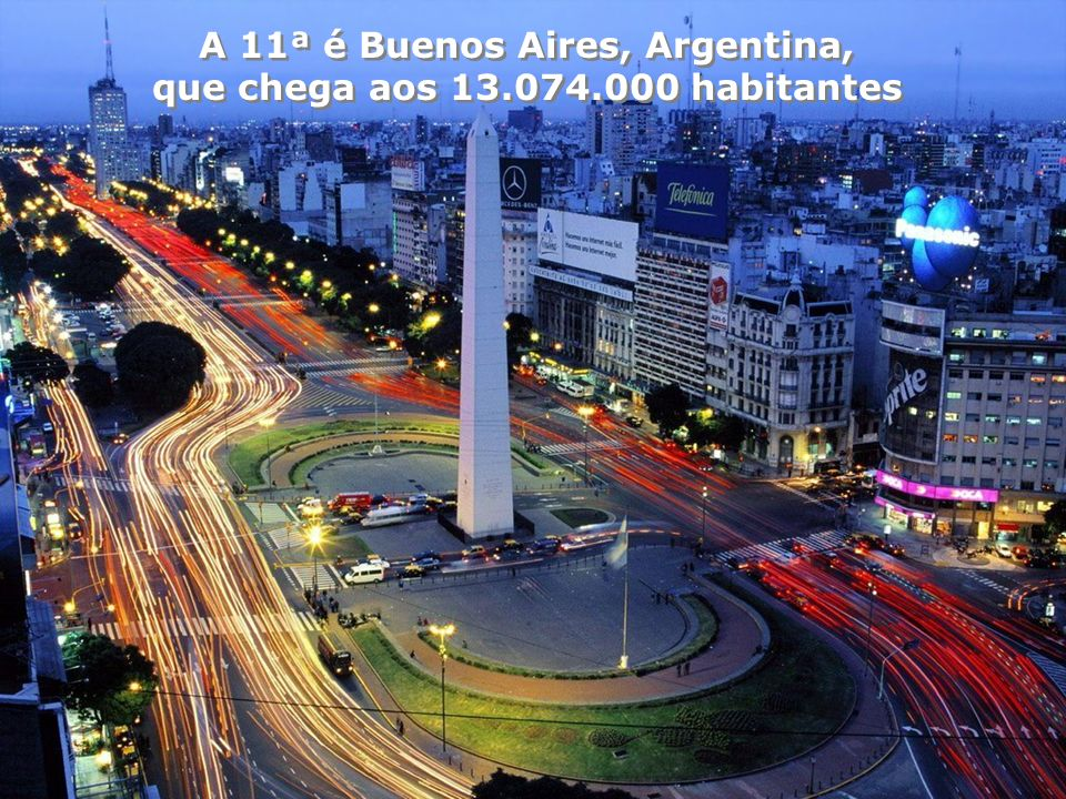 A 11ª é Buenos Aires, Argentina, que chega aos 13.074.000 habitantes