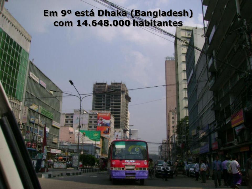 Em 9º está Dhaka (Bangladesh)