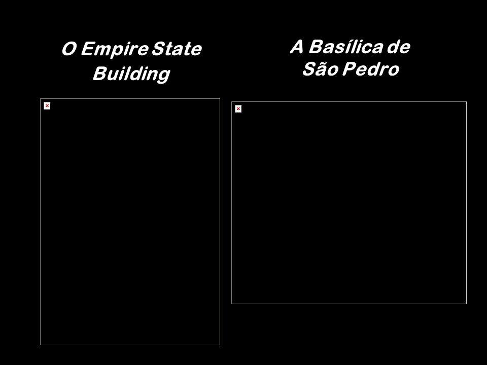 O Empire State Building A Basílica de São Pedro