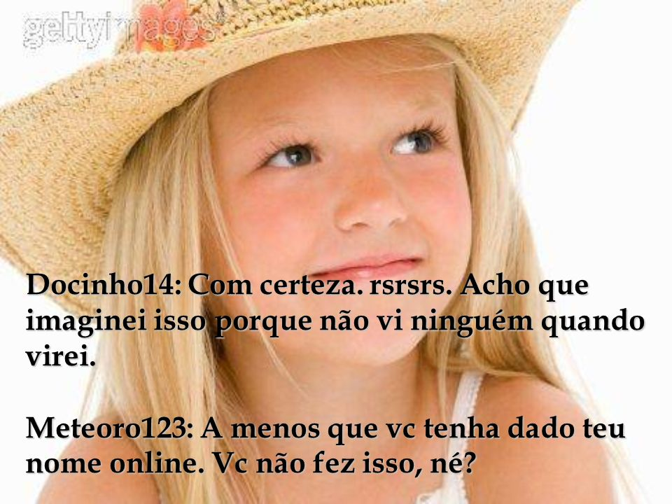 Docinho14: Com certeza. rsrsrs