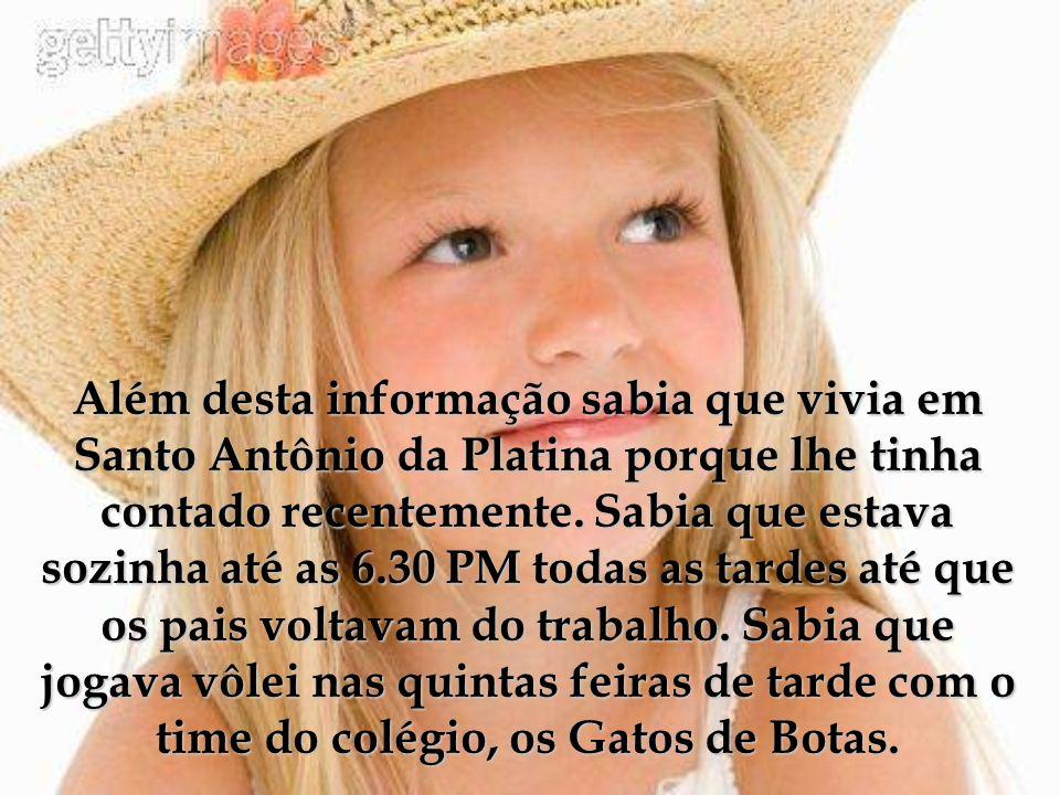 Além desta informação sabia que vivia em Santo Antônio da Platina porque lhe tinha contado recentemente.