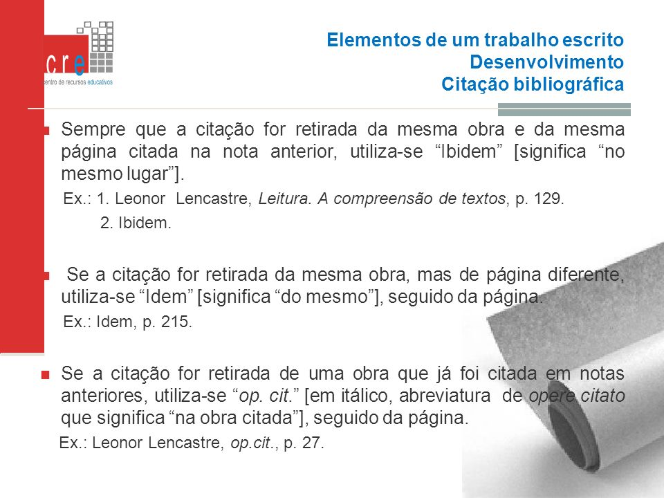 Elementos de um trabalho escrito Desenvolvimento Citação bibliográfica