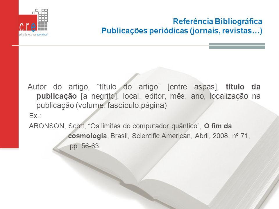 Referência Bibliográfica Publicações periódicas (jornais, revistas…)