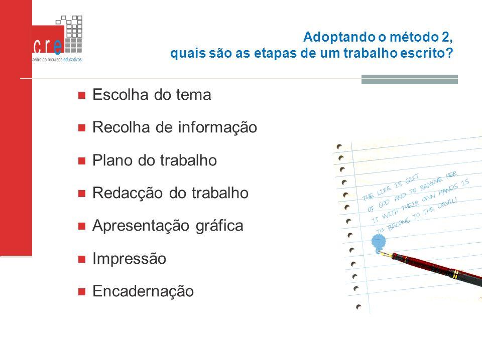 Adoptando o método 2, quais são as etapas de um trabalho escrito