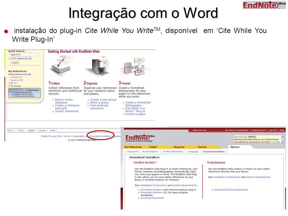Integração com o Word  instalação do plug-in Cite While You WriteTM, disponível em 'Cite While You Write Plug-In'