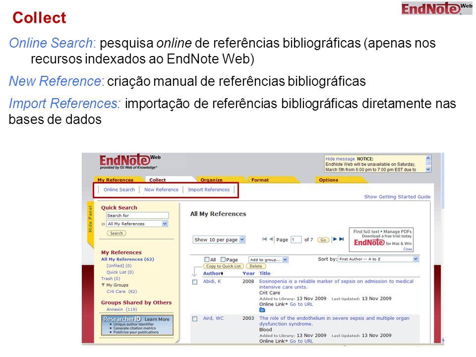 Collect Online Search: pesquisa online de referências bibliográficas (apenas nos. recursos indexados ao EndNote Web)