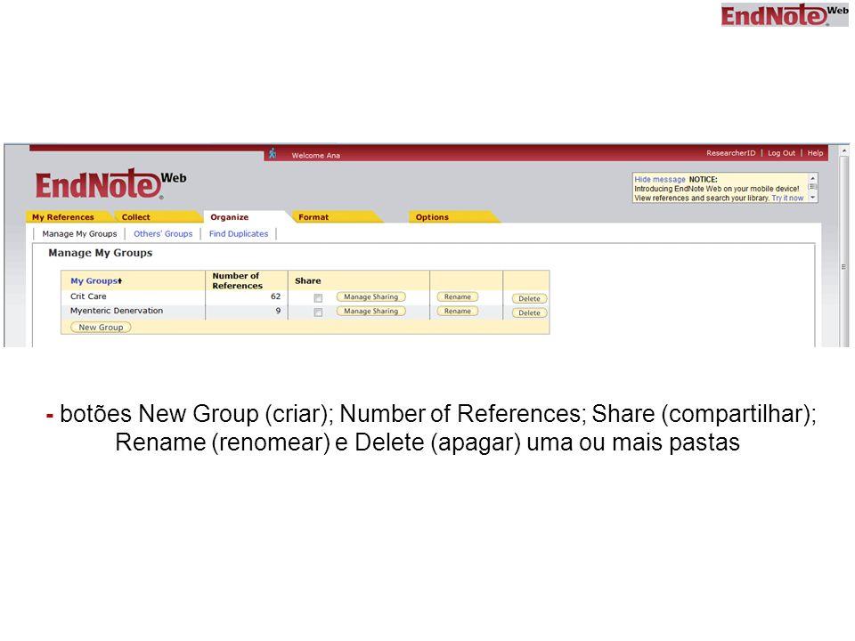 - botões New Group (criar); Number of References; Share (compartilhar); Rename (renomear) e Delete (apagar) uma ou mais pastas