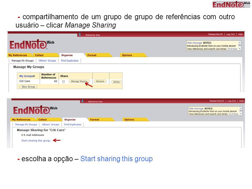 - compartilhamento de um grupo de grupo de referências com outro usuário – clicar Manage Sharing
