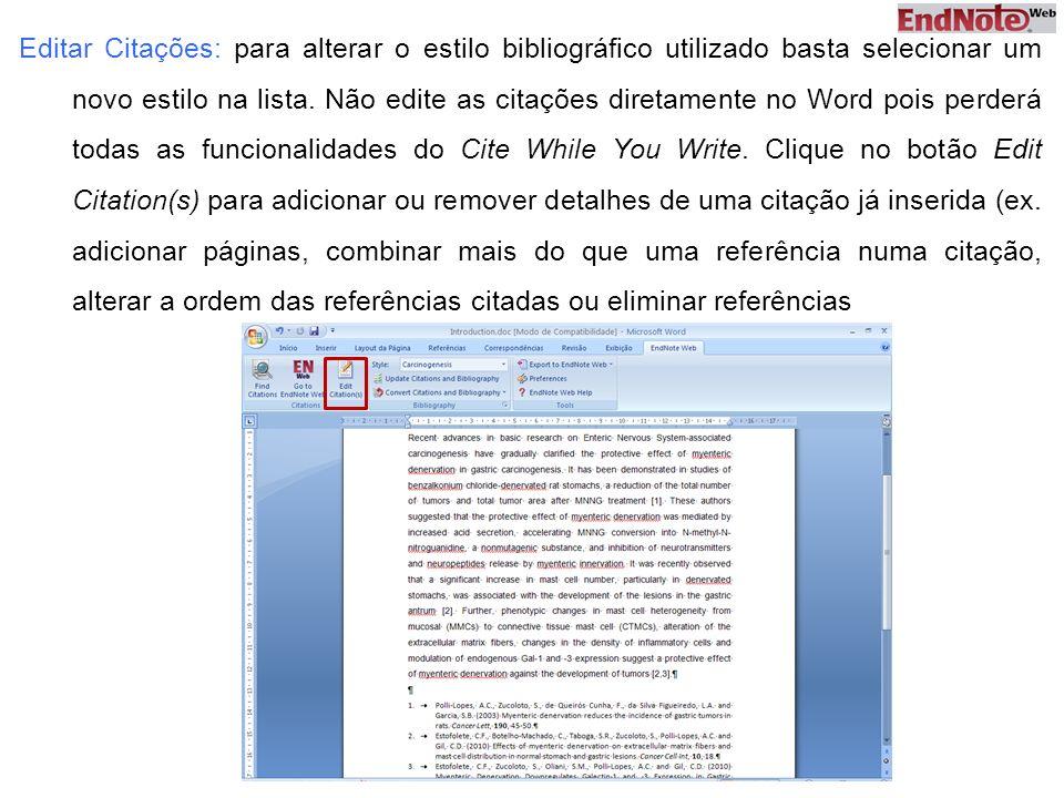 Editar Citações: para alterar o estilo bibliográfico utilizado basta selecionar um novo estilo na lista.