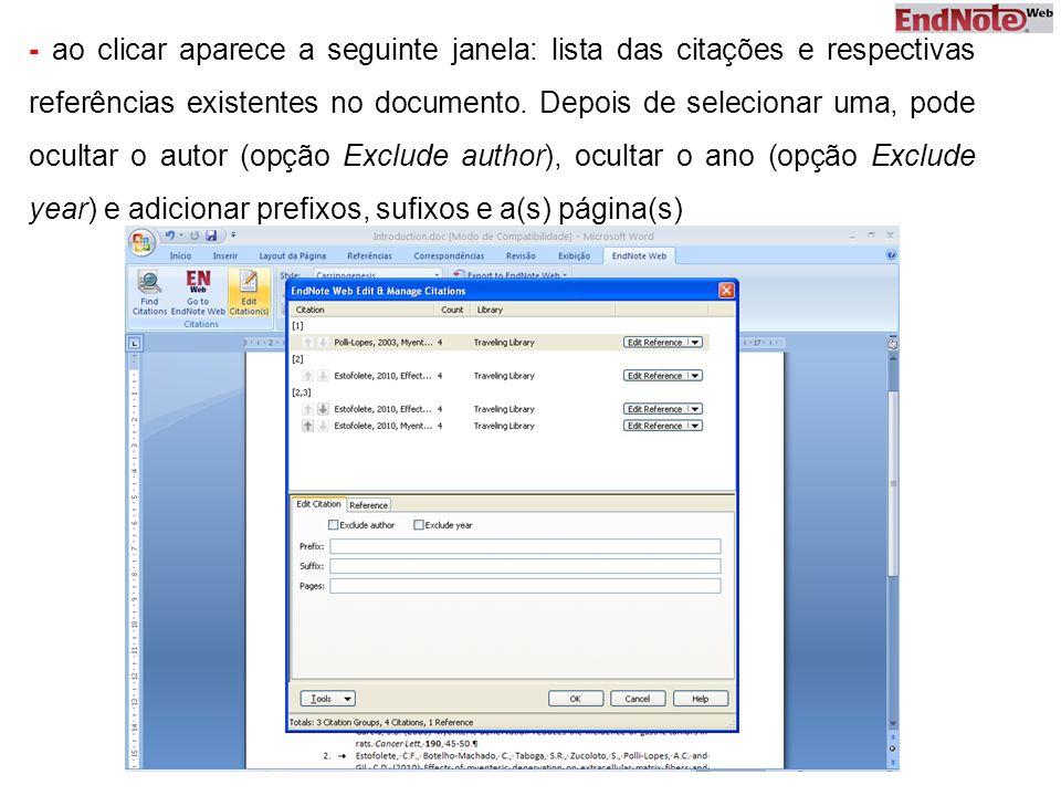 - ao clicar aparece a seguinte janela: lista das citações e respectivas referências existentes no documento.