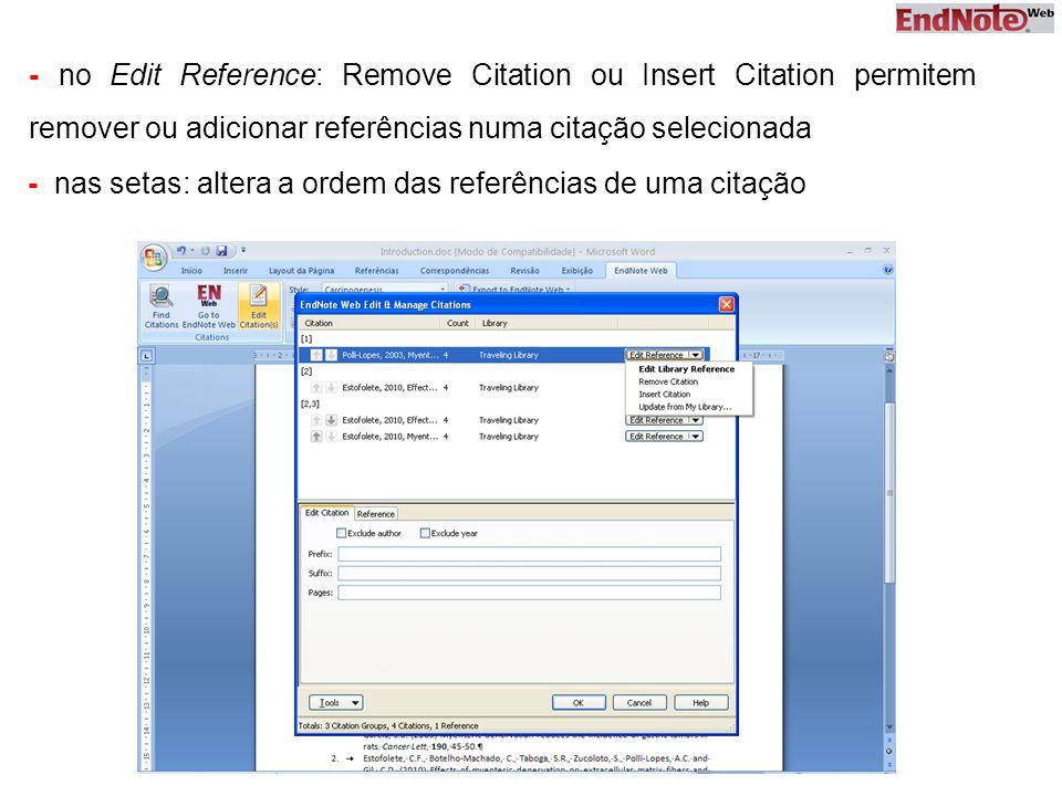 - no Edit Reference: Remove Citation ou Insert Citation permitem remover ou adicionar referências numa citação selecionada