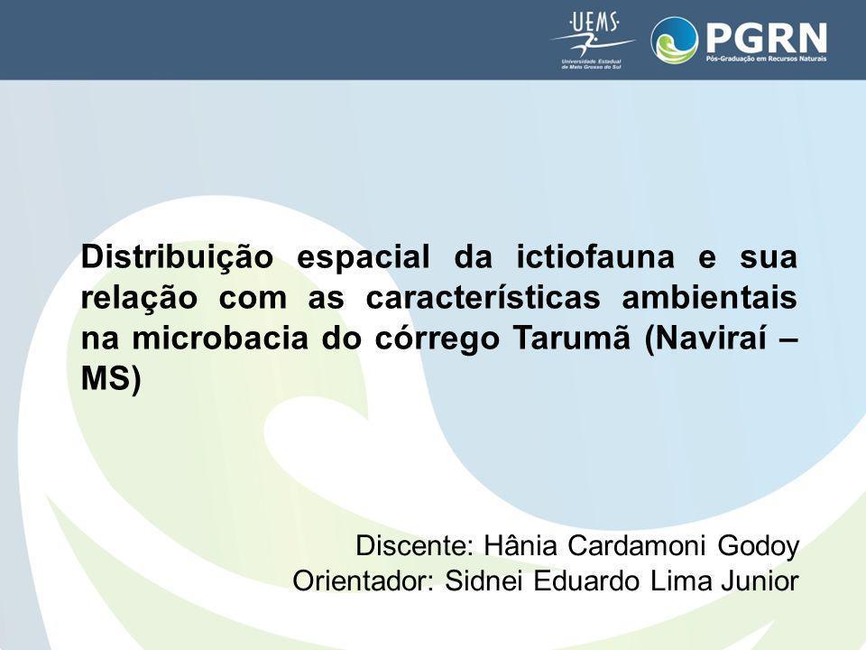 Distribuição espacial da ictiofauna e sua relação com as características ambientais na microbacia do córrego Tarumã (Naviraí – MS)