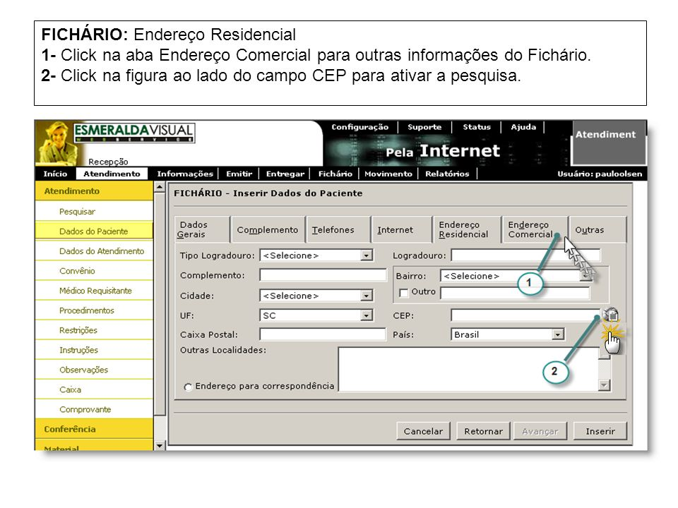 FICHÁRIO: Endereço Residencial 1- Click na aba Endereço Comercial para outras informações do Fichário.