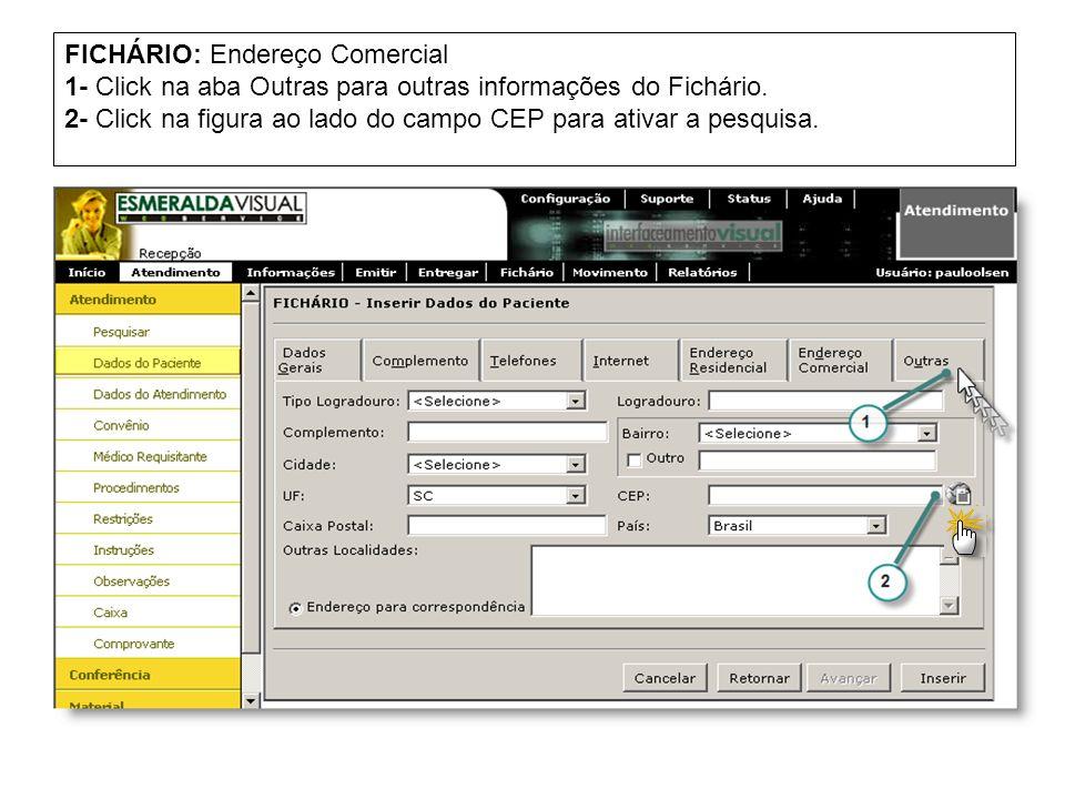 FICHÁRIO: Endereço Comercial 1- Click na aba Outras para outras informações do Fichário.