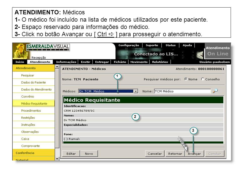 ATENDIMENTO: Médicos 1- O médico foi incluído na lista de médicos utilizados por este paciente.