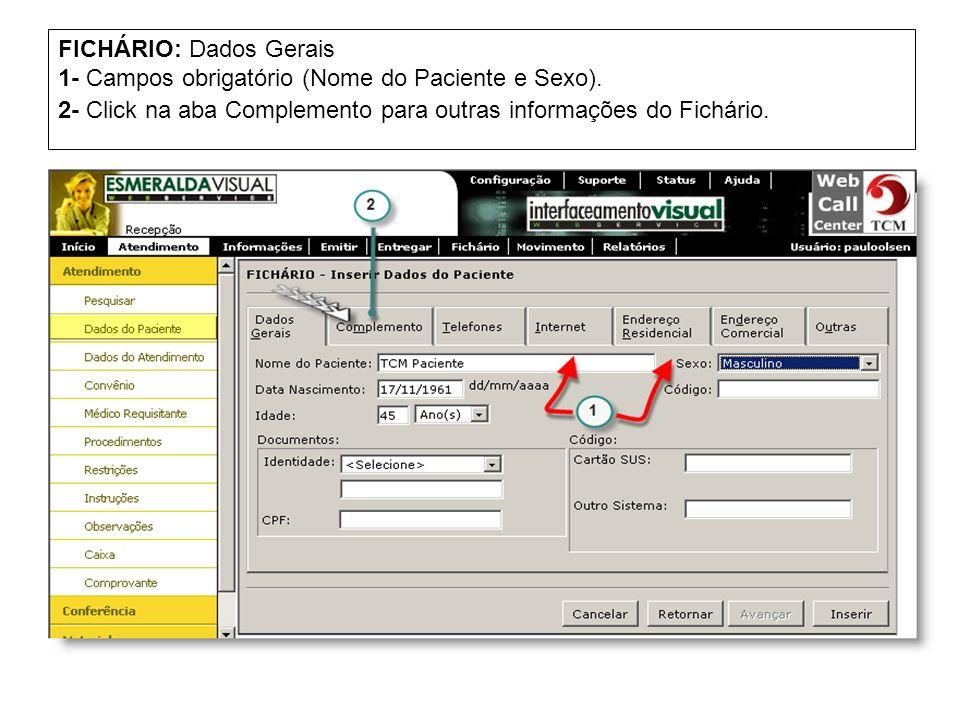 FICHÁRIO: Dados Gerais 1- Campos obrigatório (Nome do Paciente e Sexo)
