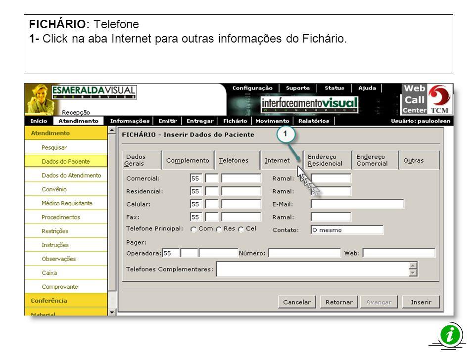 FICHÁRIO: Telefone 1- Click na aba Internet para outras informações do Fichário.