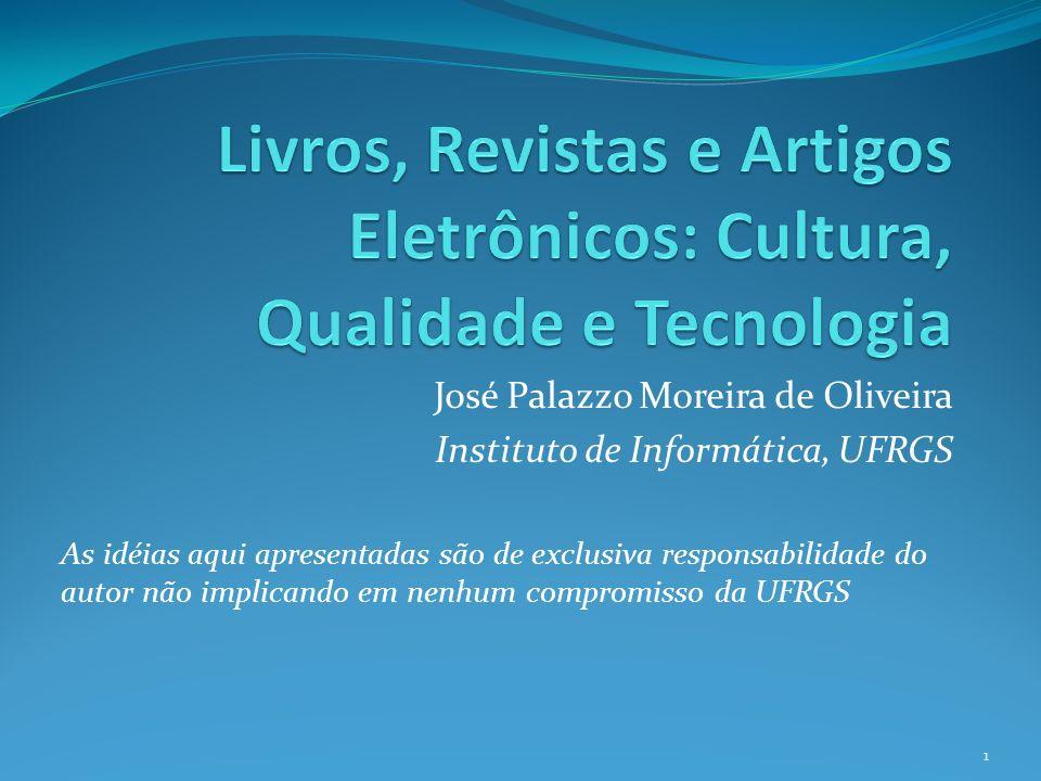 José Palazzo Moreira de Oliveira Instituto de Informática, UFRGS