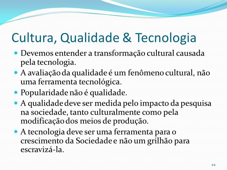 Cultura, Qualidade & Tecnologia