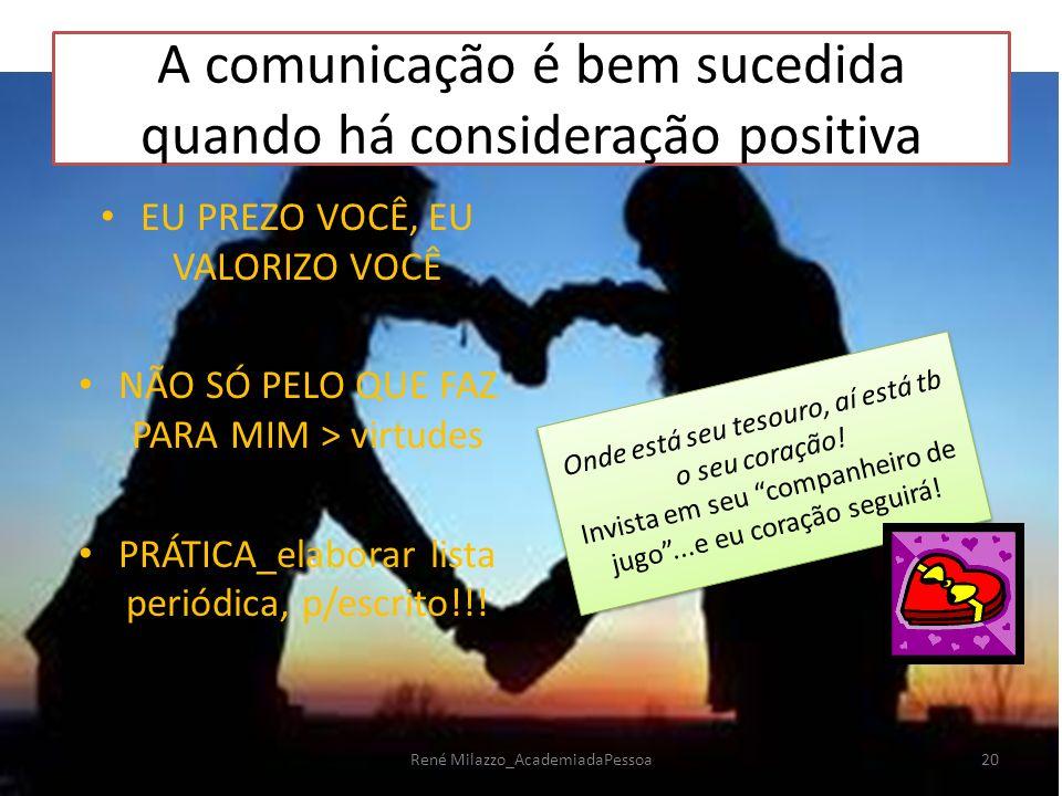 A comunicação é bem sucedida quando há consideração positiva