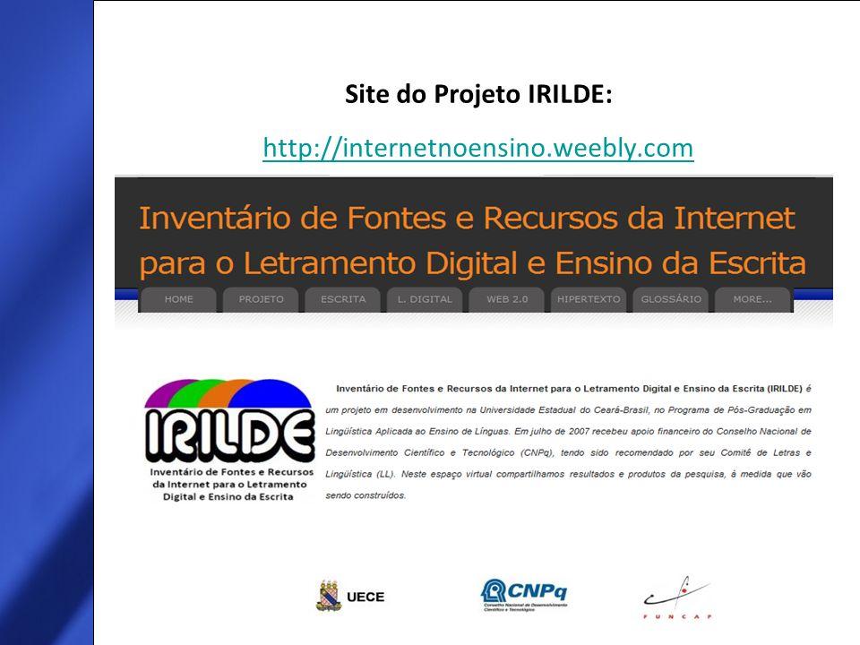 Site do Projeto IRILDE: http://internetnoensino.weebly.com