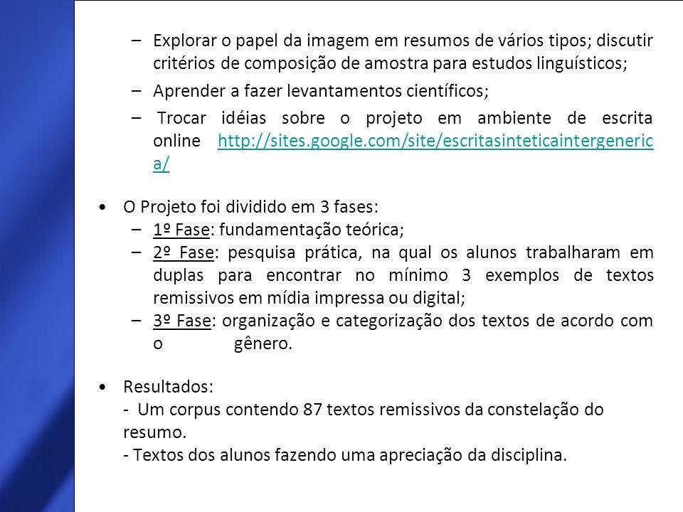Explorar o papel da imagem em resumos de vários tipos; discutir critérios de composição de amostra para estudos linguísticos;