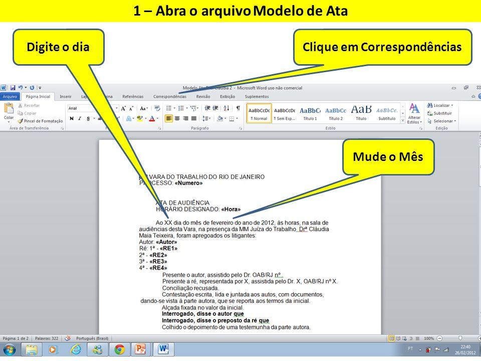 1 – Abra o arquivo Modelo de Ata Clique em Correspondências
