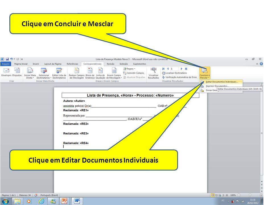 Clique em Concluir e Mesclar Clique em Editar Documentos Individuais