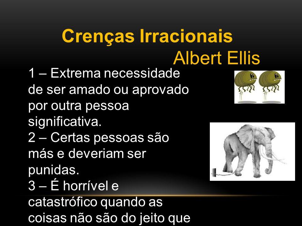 Crenças Irracionais Albert Ellis