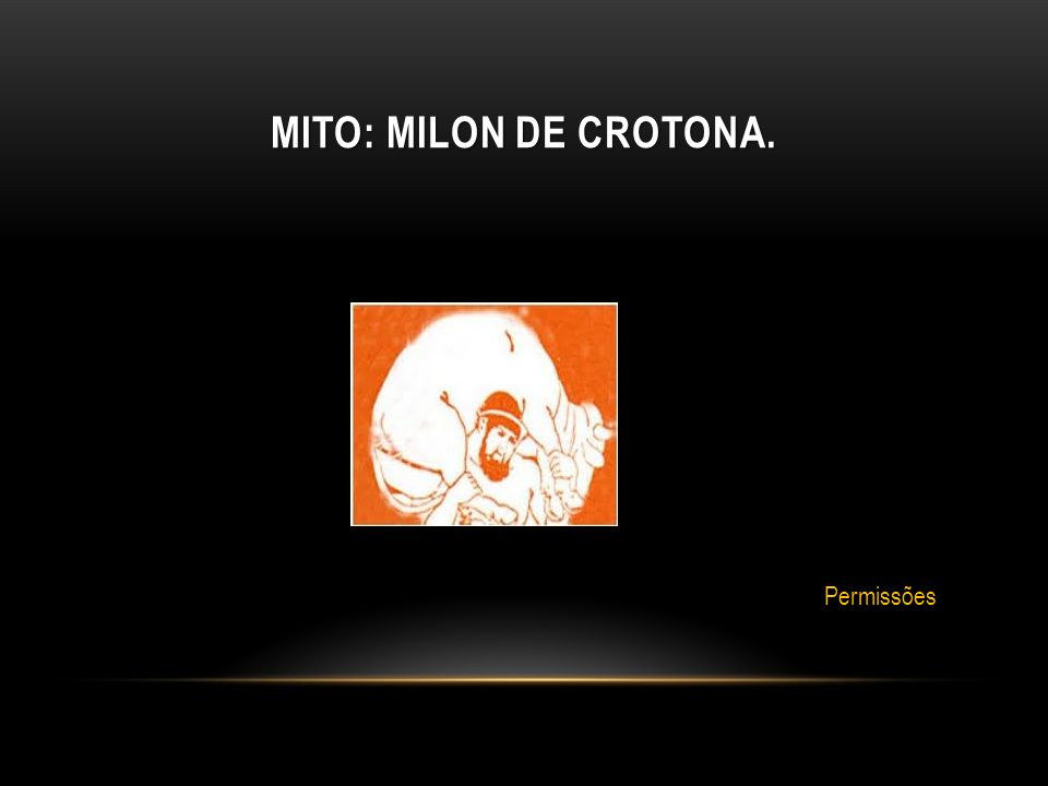 Mito: Milon de Crotona. Permissões