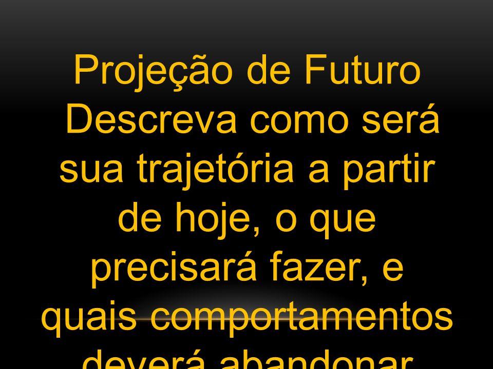 Projeção de Futuro