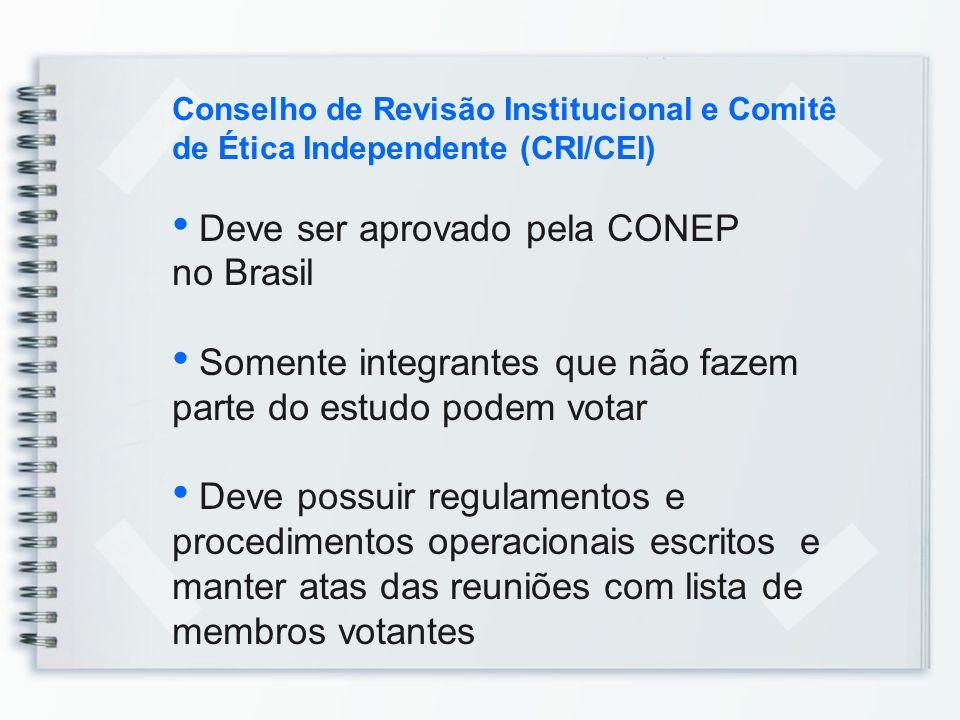 Deve ser aprovado pela CONEP no Brasil
