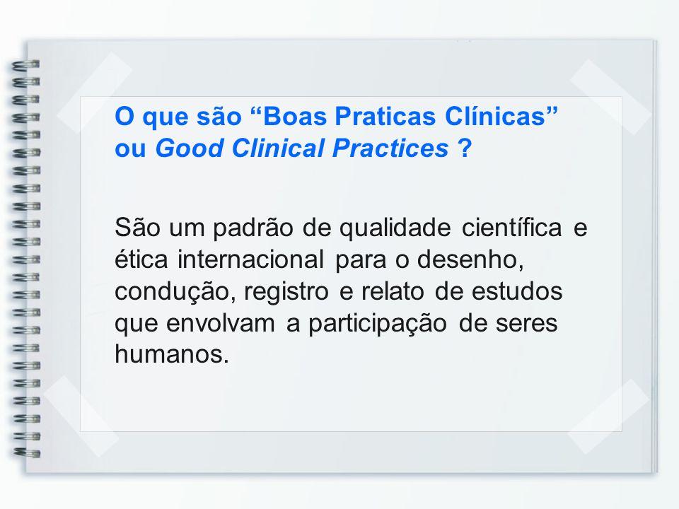O que são Boas Praticas Clínicas ou Good Clinical Practices