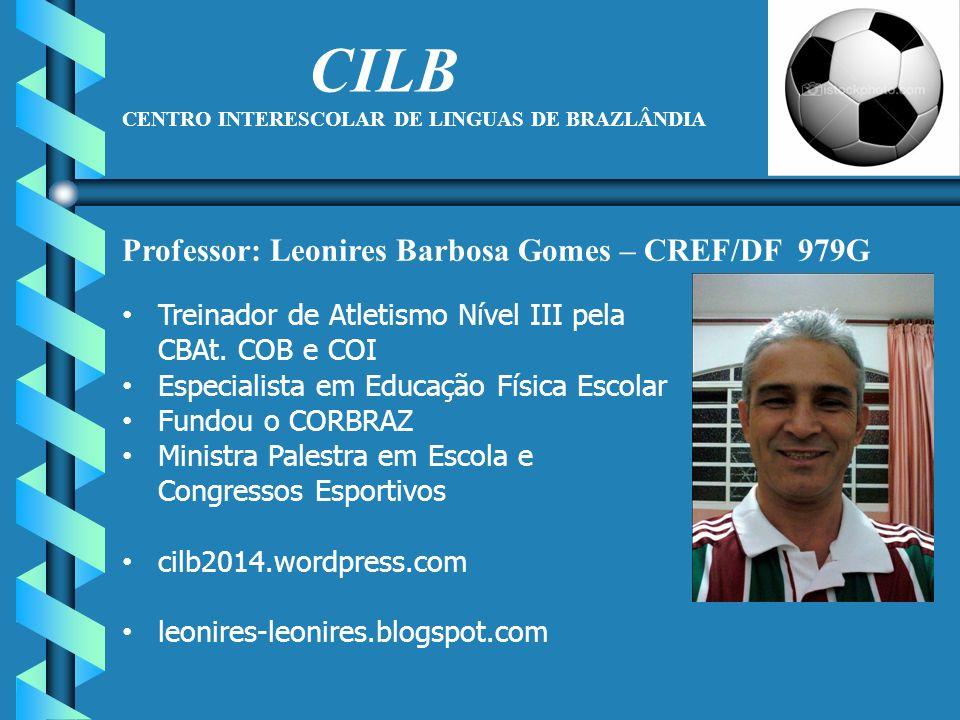 Professor: Leonires Barbosa Gomes – CREF/DF 979G