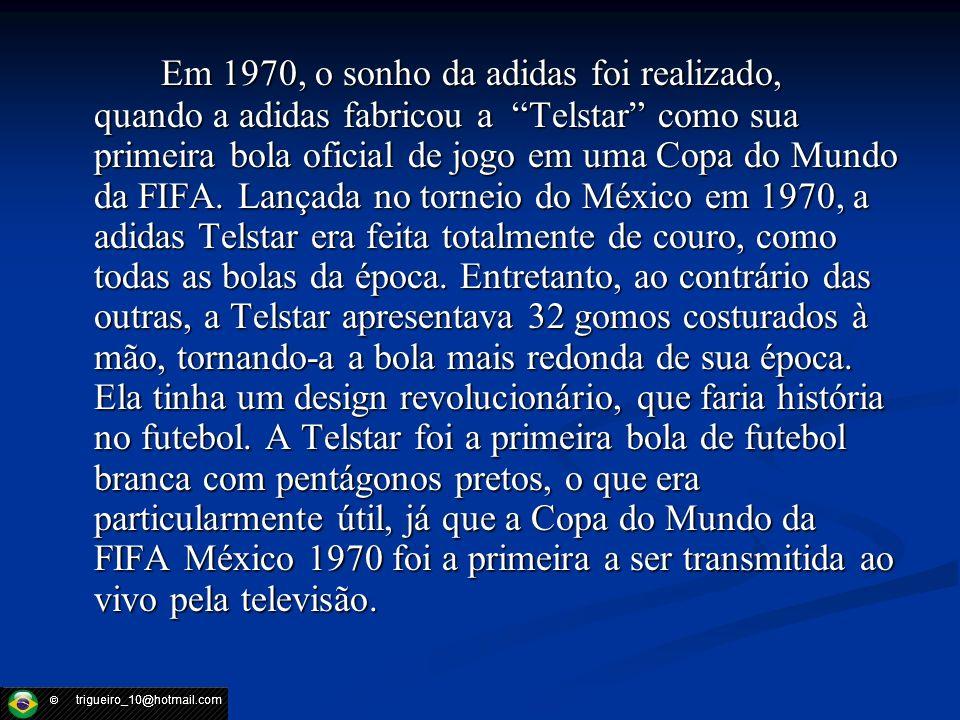 Em 1970, o sonho da adidas foi realizado, quando a adidas fabricou a Telstar como sua primeira bola oficial de jogo em uma Copa do Mundo da FIFA.