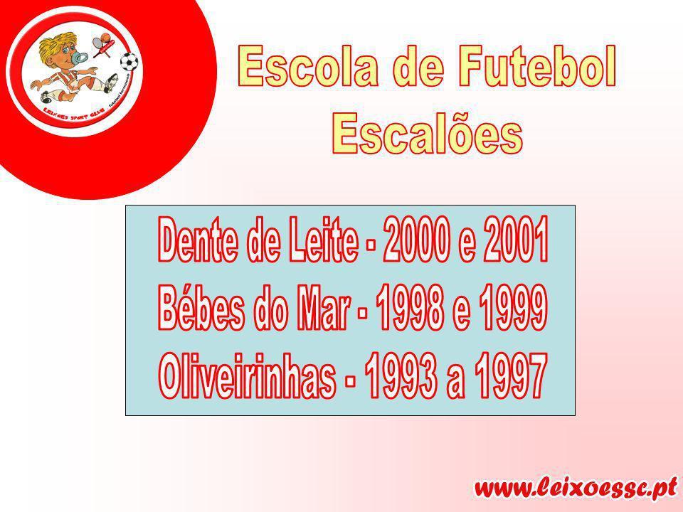Escola de Futebol Escalões. Dente de Leite - 2000 e 2001.