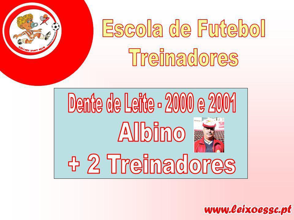 Escola de Futebol Treinadores Dente de Leite - 2000 e 2001 Albino + 2 Treinadores
