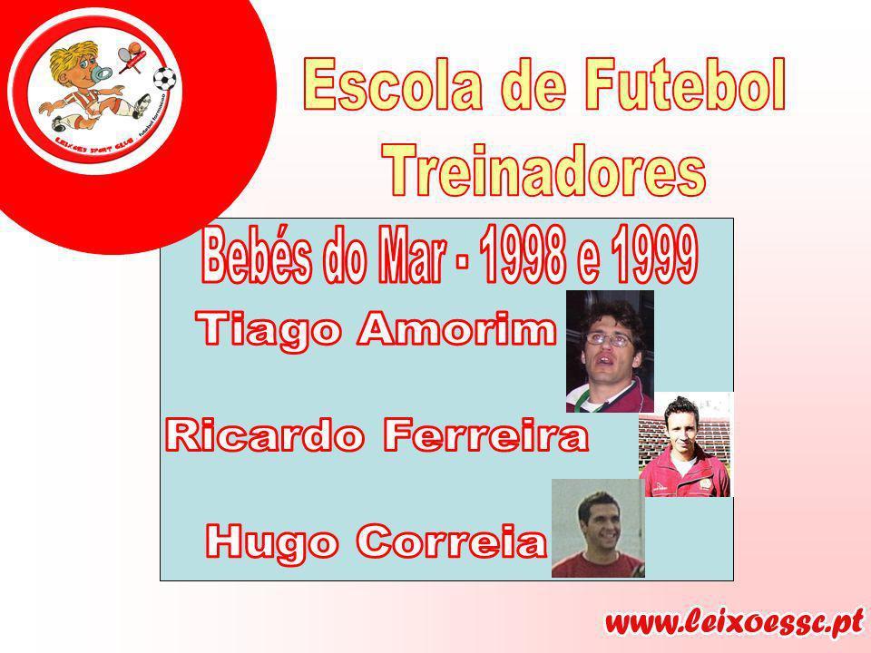 Escola de Futebol Treinadores Bebés do Mar - 1998 e 1999 Tiago Amorim Ricardo Ferreira Hugo Correia