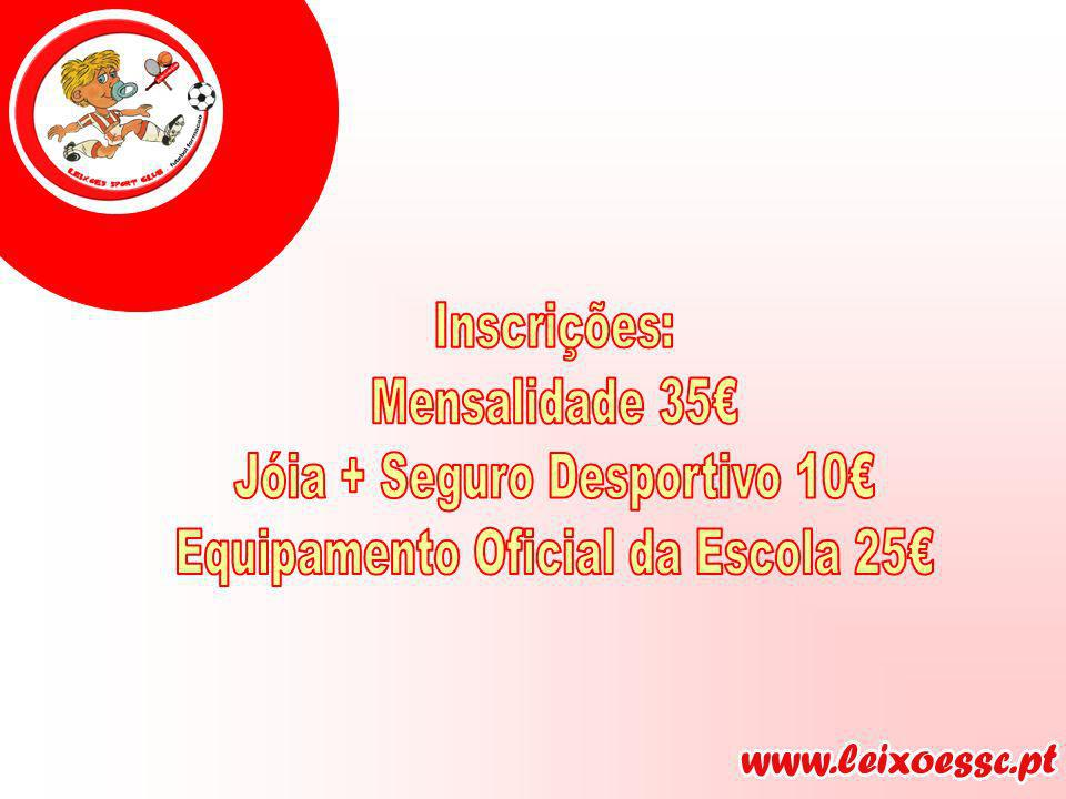Jóia + Seguro Desportivo 10€ Equipamento Oficial da Escola 25€