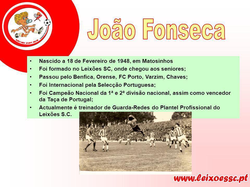 João Fonseca Nascido a 18 de Fevereiro de 1948, em Matosinhos