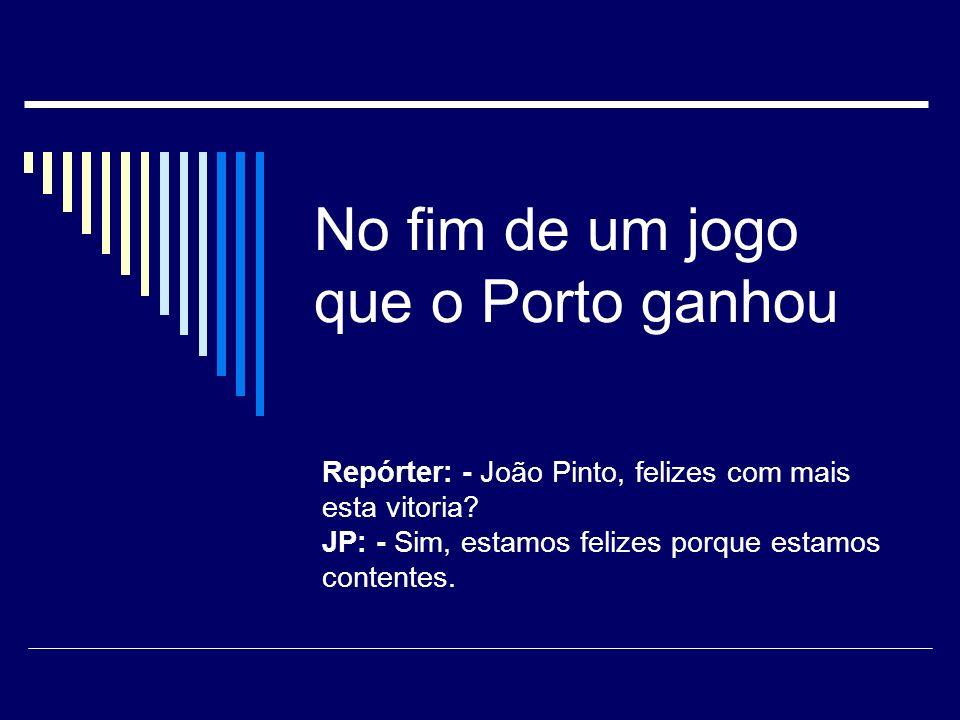 No fim de um jogo que o Porto ganhou