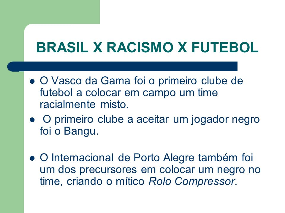 BRASIL X RACISMO X FUTEBOL