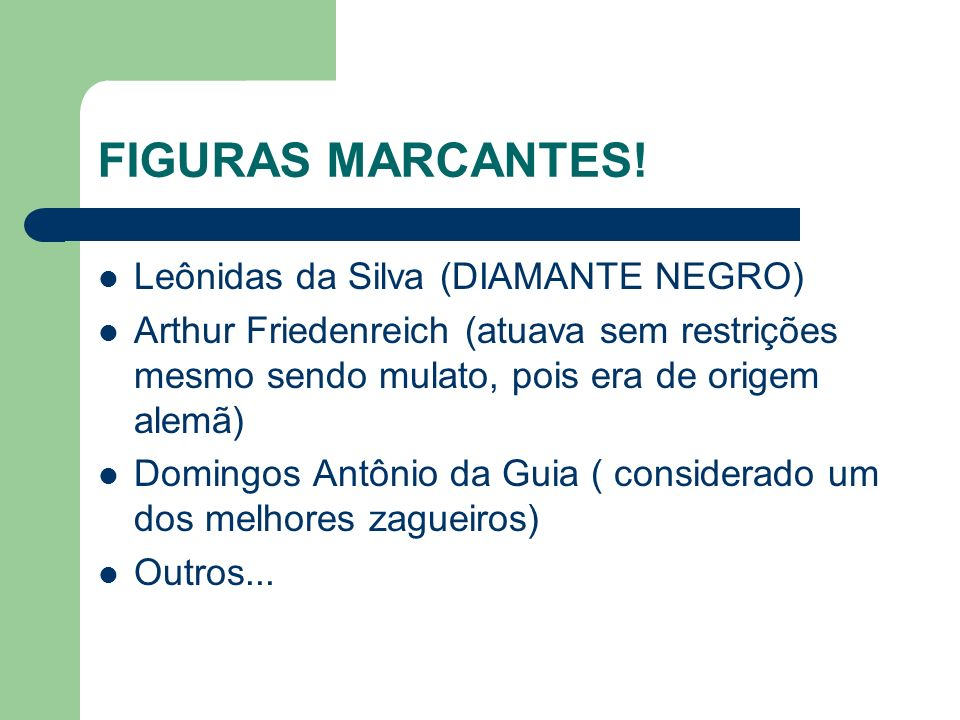 FIGURAS MARCANTES! Leônidas da Silva (DIAMANTE NEGRO)