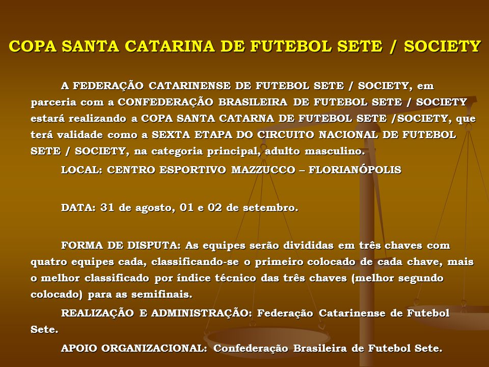 COPA SANTA CATARINA DE FUTEBOL SETE / SOCIETY