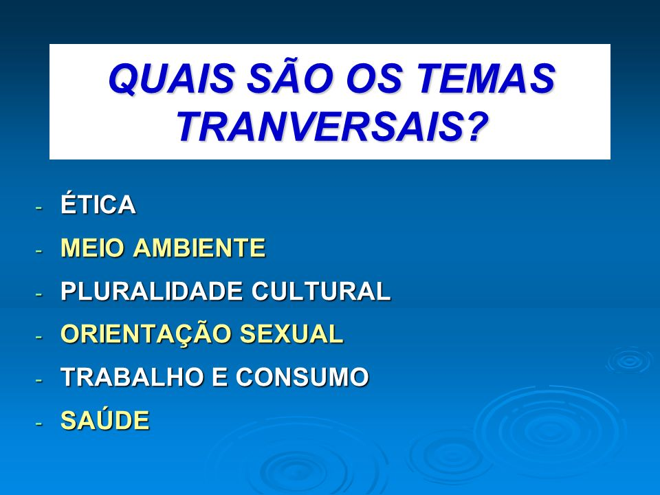 QUAIS SÃO OS TEMAS TRANVERSAIS